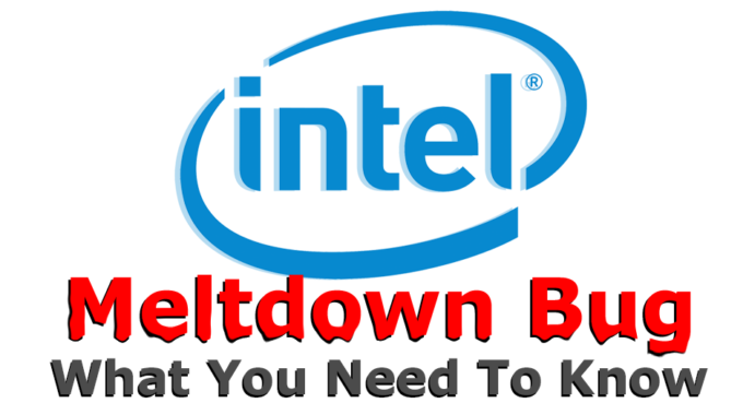 What You Need To Know About The Meltdown Bug Affecting Intel Processors