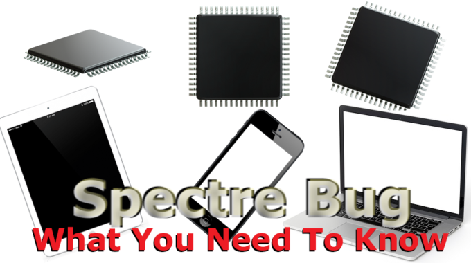 Spectre Bug Aka Spectre Attack – What You Need To Know