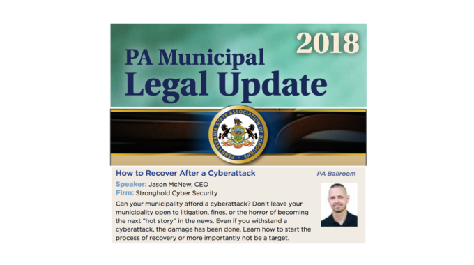 Stronghold Cyber Security CEO To Discuss Cyberattacks At Pennsylvania State Association Of Boroughs Annual PA Municipal Legal Update